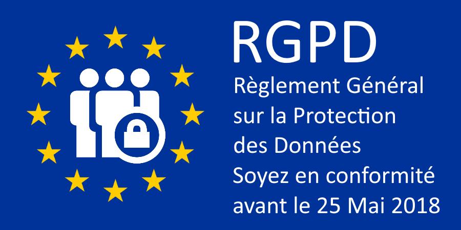Le RGPD –  Règlement Général pour la Protection des Données